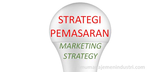 Pengertian Strategi Pemasaran dan Langkah-langkahnya