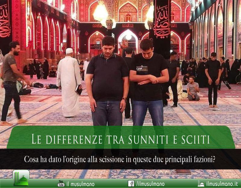 Quali sono le differenze tra Sunniti e Sciiti?