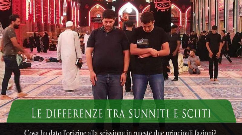 Quali sono le differenze tra sunniti e sciiti, differenze tra musulmani sunniti e sciiti, sunnismo e sciismo