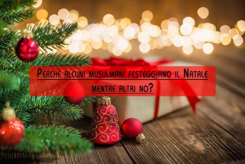 Il natale nell'Islam, i musulmani festeggiano il natale, Gesù è nato il 25 dicembre?, i musulmani celebrano la nascita di Gesù?, perché alcuni musulmani festeggiano il natale