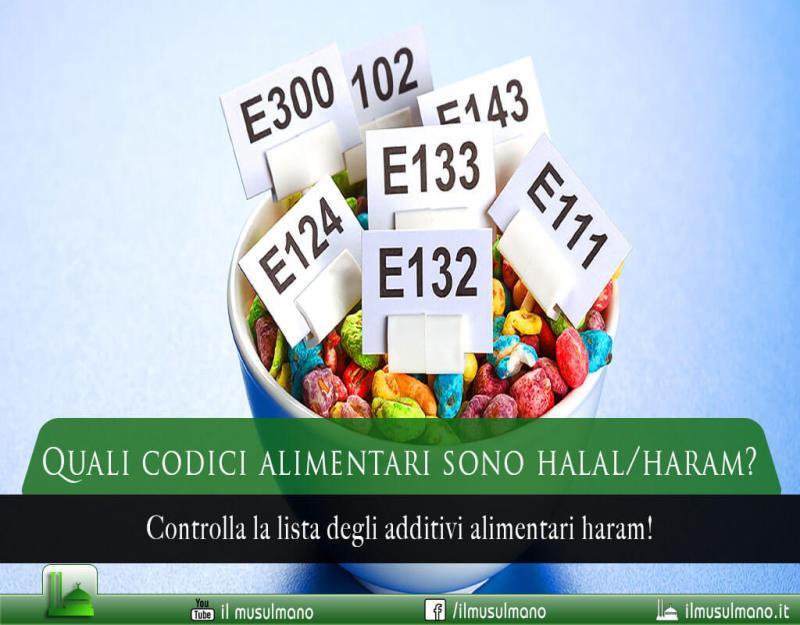 Quali codici alimentari sono Haram? - Tabella additivi alimentari Halal/Haram