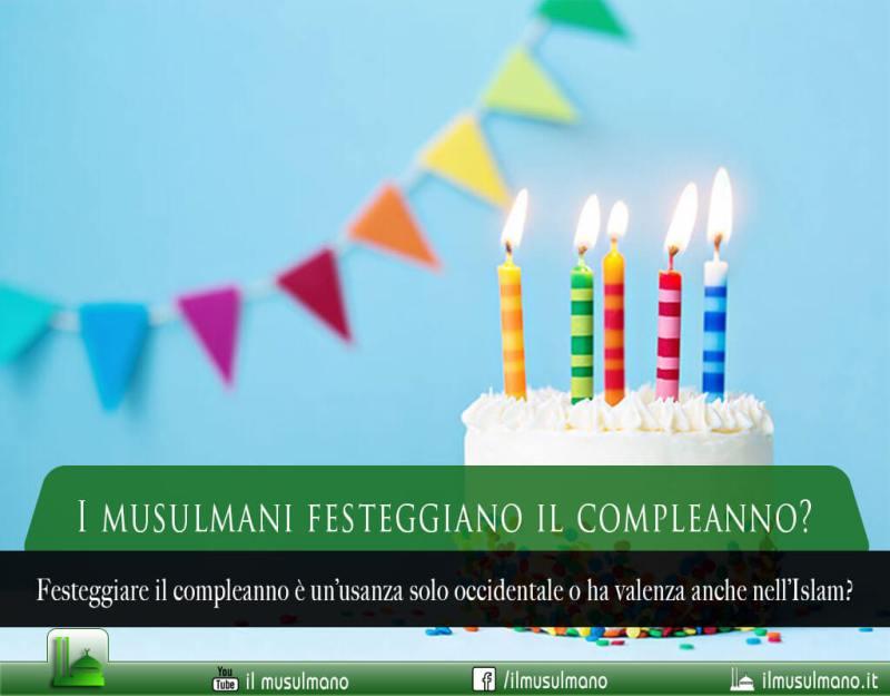I musulmani festeggiano il compleanno?