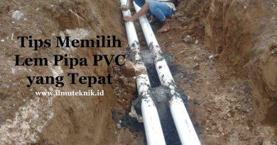 ilmuteknik.id - Tips Memilih Lem Pipa PVC yang Tepat