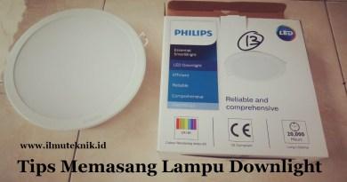 ilmuteknik.id - tips memasang lampu downlight yang tepat
