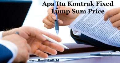 ilmuteknik.id - Apa Itu Kontrak Fixed Lump Sum Price