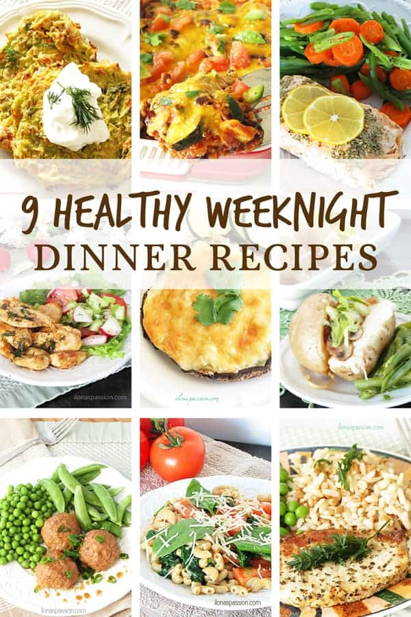 9 Healthy Weeknight Dinner Recipes + Ebook Announcement - Ilona's Passion