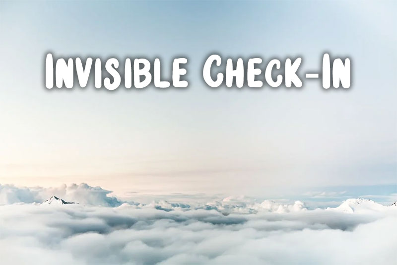 Invisible Check-In Might Just Be Too Invisible