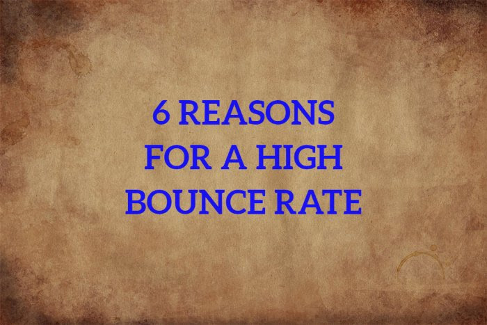 6 Reasons for a High Bounce Rate