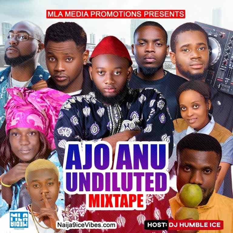 Dj-Humble-Ice-x-MLA-Media-Inc-–-Ajo-Anu-Undiluted-Mixtape