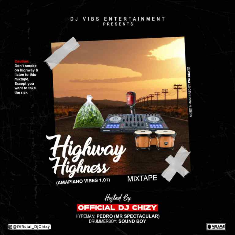 Dj Chizy – Highway Highness (Ampiano vibes 0.1)