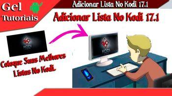 Como Configurar e Adicionar Listas IPTV no KODI 17.1 krypton