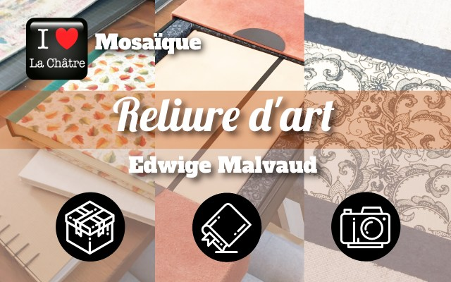 Edwige Malvaud, Reliures et Créations