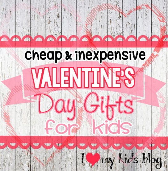 cheap and inexpensive valentines day gifts for kids