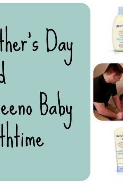 Father's Day and Aveeno Baby Bath Time