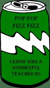 pop pop fizz fizz I know who a wonderful teacher is   green