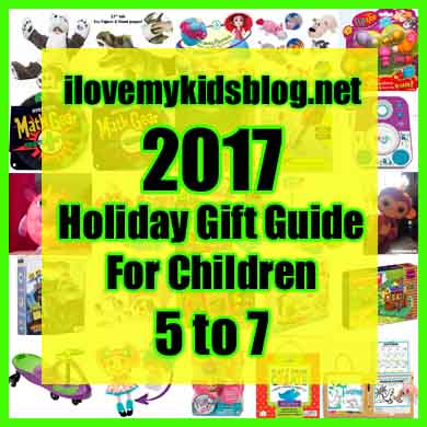 2017 Holiday Gift Guide for Children Ages 5 to 7 Years Old