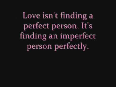 love isnt about find the perfect person Discover god's best for you does god have a perfect match already if you have a desire to find the right person with whom you can share the rest of.