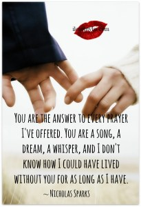 You are the answer to every prayer I've offered.