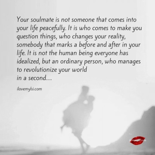 Your soulmate does not come peacefully