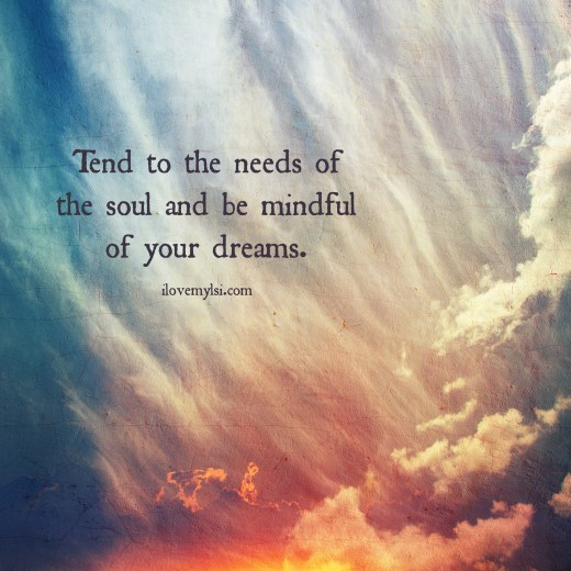 Tend to the needs of the soul