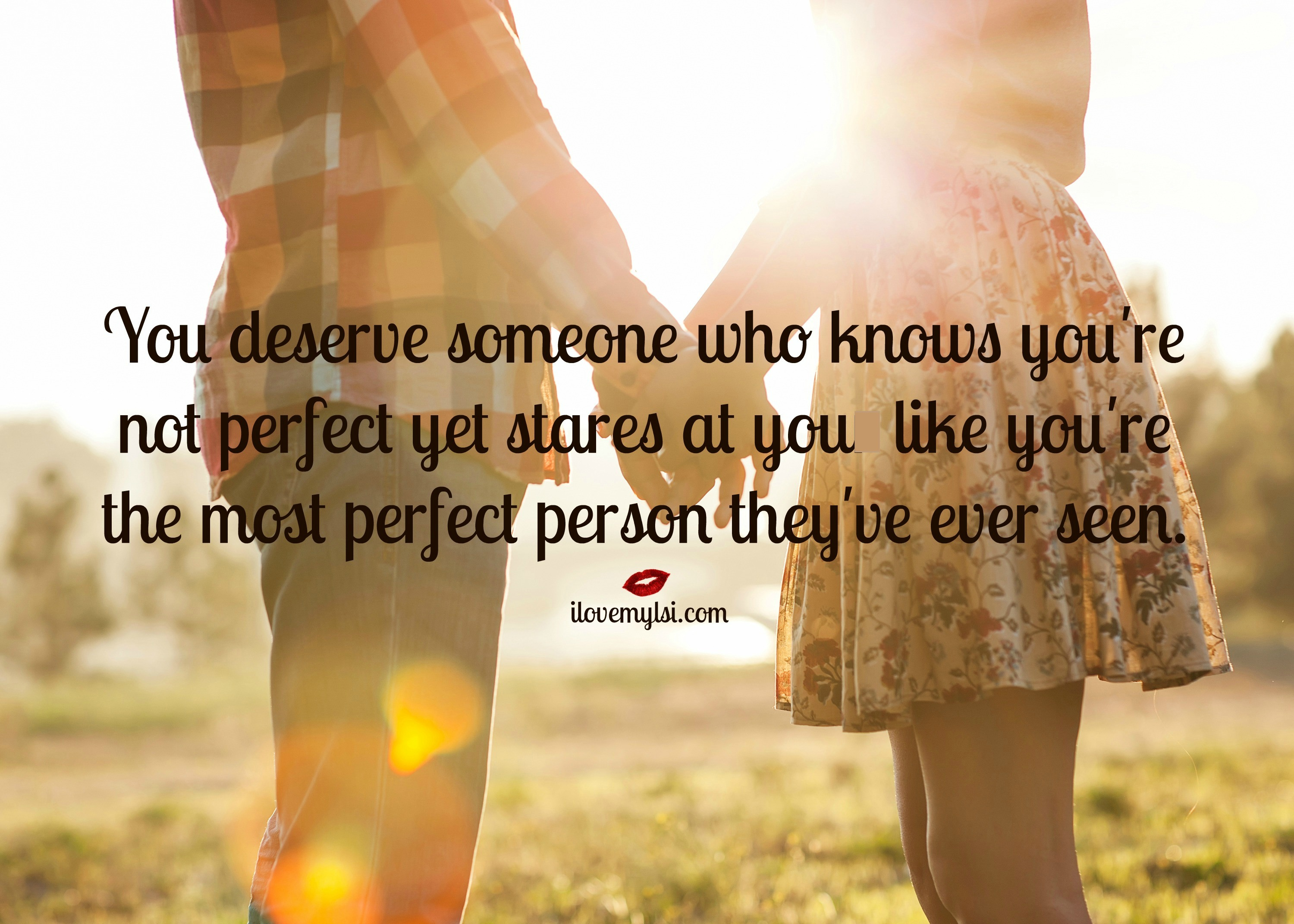 You Deserve Someone Who Knows You're Not Perfect