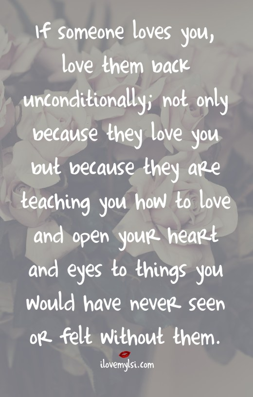 if someone loves you love them back