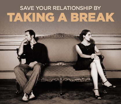is a break good for relationship