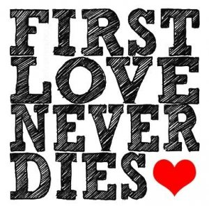 your first love