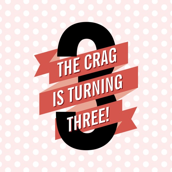 The Crag is Turning Three!