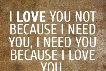 I Need You Because I Love You Images