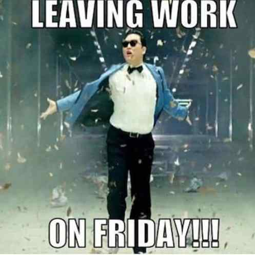 Leaving Work On A Friday Funny Meme