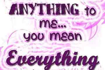 you mean everything to me quotes