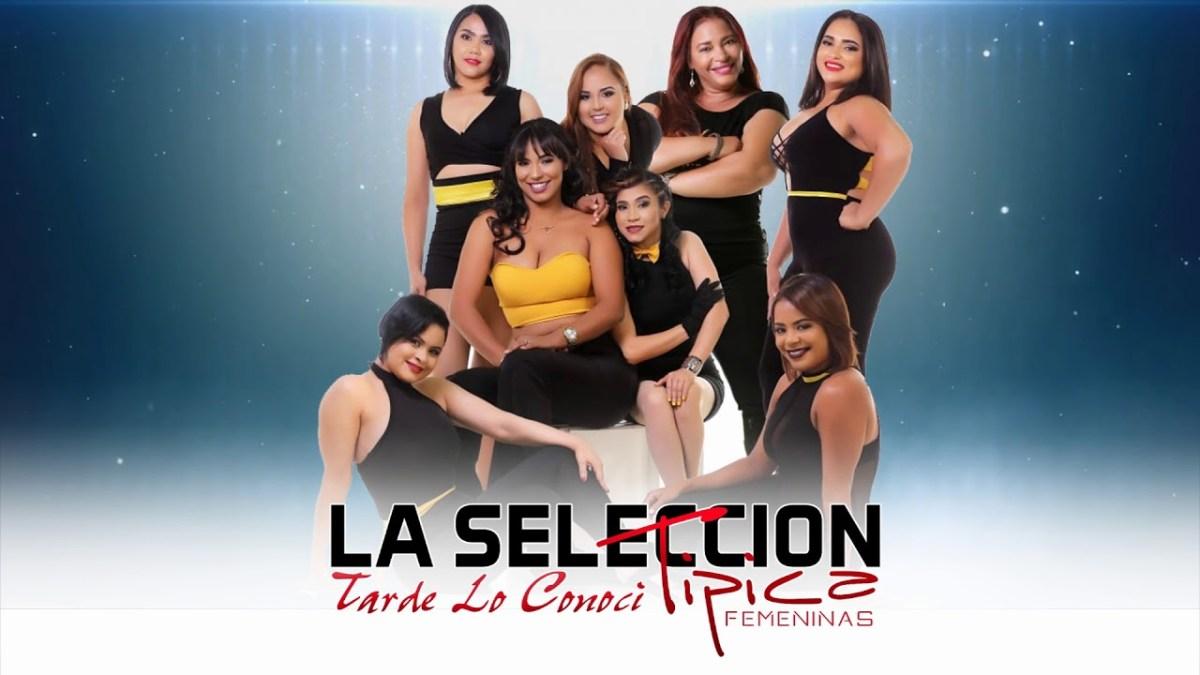 La Seleccion Tipica Femenina - Tarde Lo Conoci (2018)