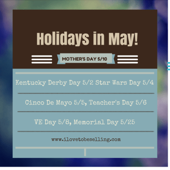 There are more Holidays in May than Mother's Day!