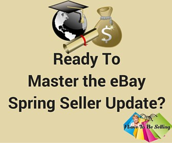 eBay Spring Seller Update Success Tips