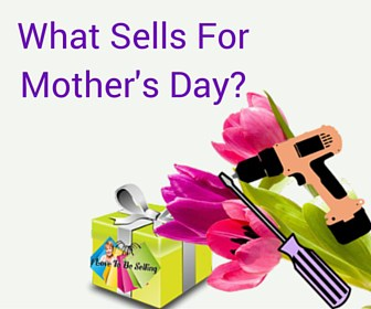 Free What Sells For Mother's Day