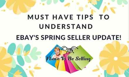 Must Have Tips To Understand eBay's Spring Seller Update!