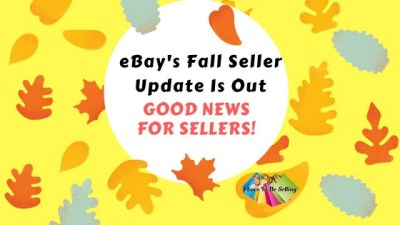 eBay Fall Seller Update Is Good News For Sellers!