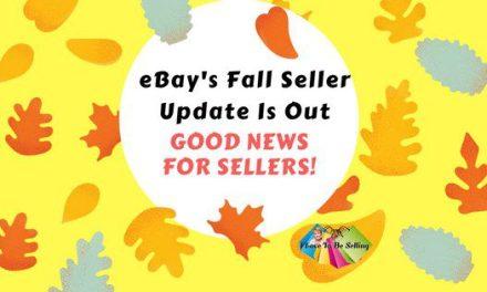 eBay Fall Seller Update Is Good News For Sellers!