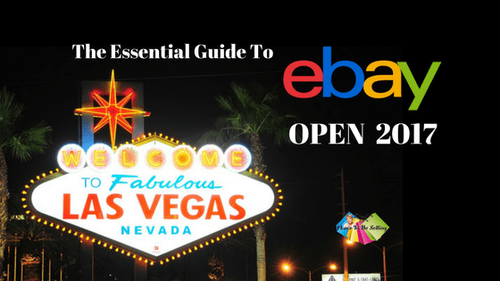 The Essential Guide To eBay OPEN 2017