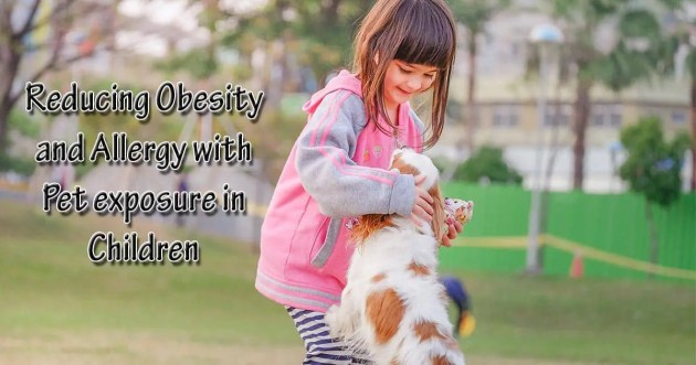 Reducing Obesity and Allergy with Pet exposure in Children kid with dog