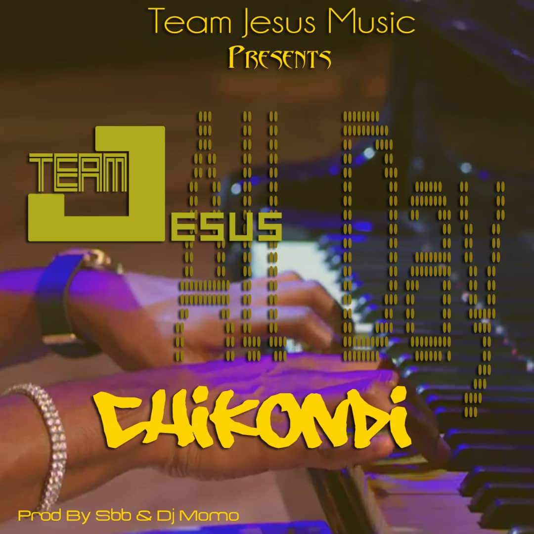 Team Jesus All Day – Chikondi (Prod. Dj Momo & Sbb)
