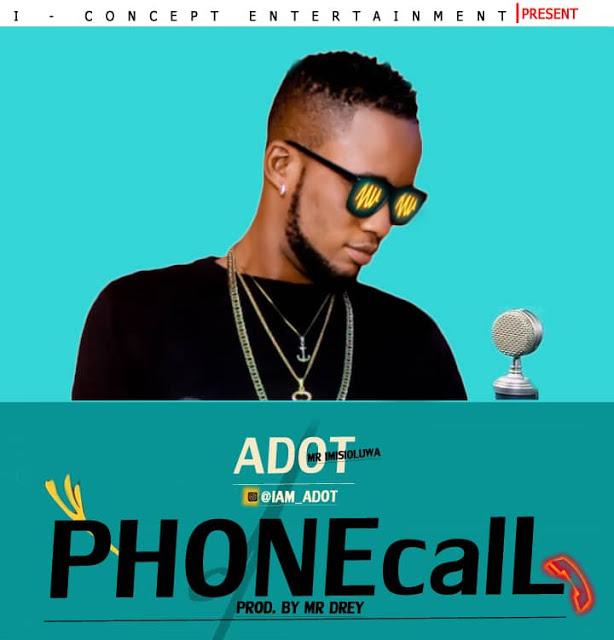 ADot – Phone call (Prod. By Mr Drey) Audio & Video