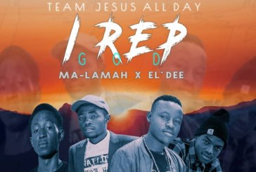 Team Jesus All day Ft. Ma-Lamah X El'Dee – I REP GOD (Prod. S.M.D)