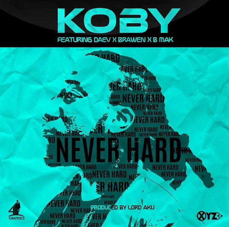 Coming Soon: Koby Ft. Daev, Brawen & B-Mak – Never Hard