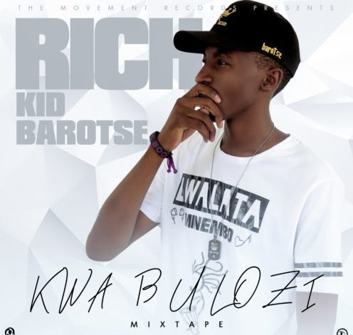 "Photo of Mixtape: Rich Kid Barotse – ""Kwa Bulozi"""