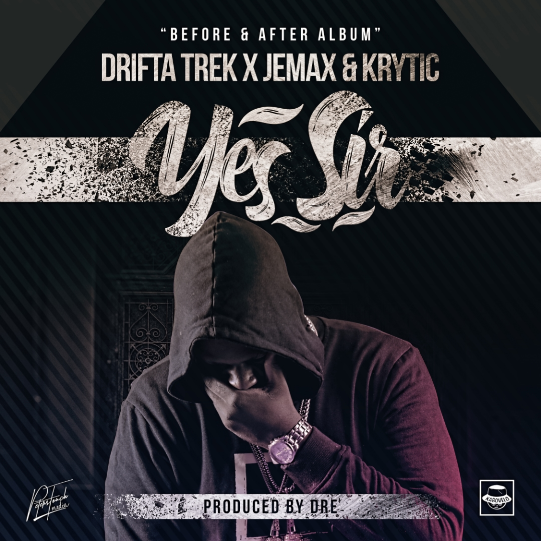 Drifta Trek ft. Jemax & KRYTIC – Yes Sir