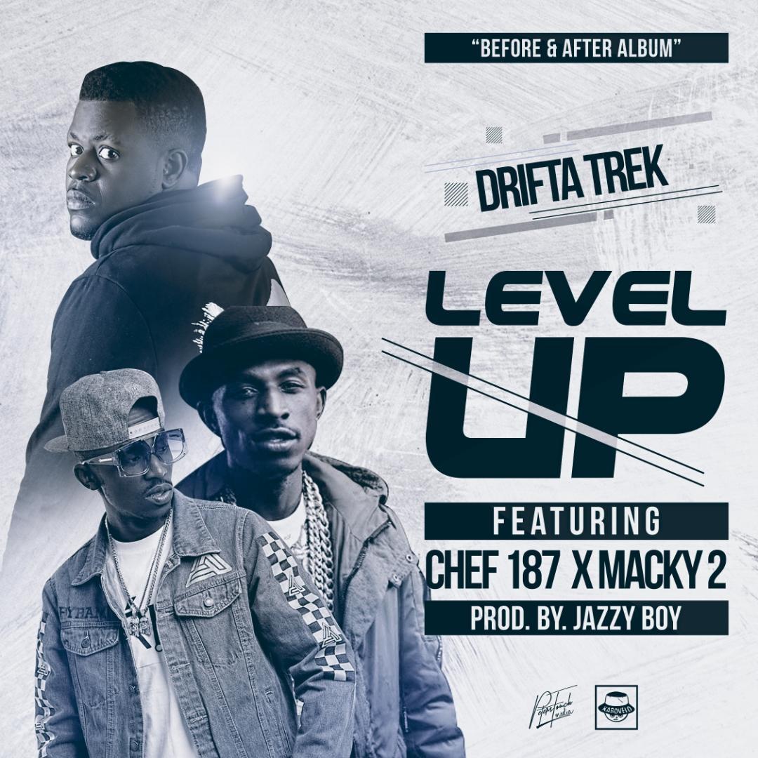 Drifta Trek Ft. Chef 187 X Macky 2 – Level Up