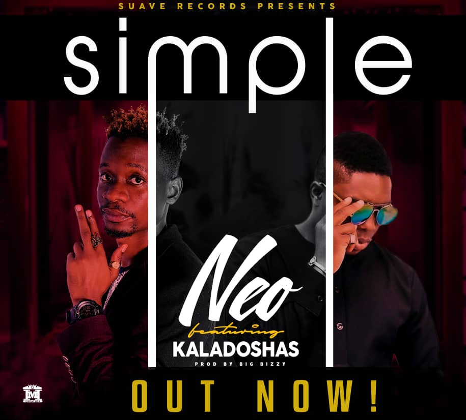 Neo Ft. Kaladoshas – Simple (Prod. Big Bizzy)