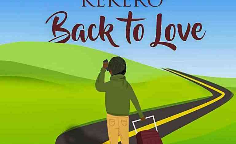 Photo of Kekero – Back To Love (Lyrics & Audio)